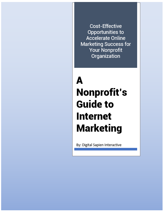 A Nonprofit's Guide To Internet Marketing - Digital Sapien Interactive
